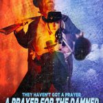 "Exploring the Wild, Wild West of Indie Filmmaking with ""A Prayer for the Damned"""